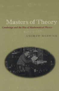 Masters of Theory - Cambridge and the Rise of Mathematical Physics.pdf
