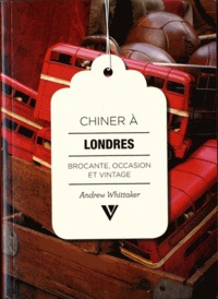 Andrew Whittaker - Chiner à Londres - Brocante, occasion et vintage.