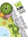 Andrew Wilson - 140 plans pour petits jardins.