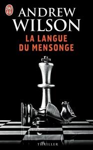 Andrew Wilson - La langue du mensonge.