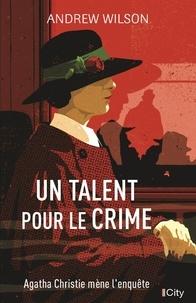 Ebooks télécharger le format pdf Un talent pour le crime par Andrew Wilson 9782824615424 PDB (Litterature Francaise)