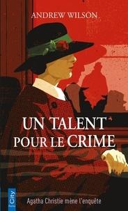 Andrew Wilson - Un talent pour le crime.