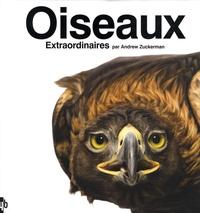 Andrew Zuckerman et Alex Vlack - Oiseaux Extraordinaires.