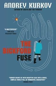 Andrey Kurkov et Boris Dralyuk - The Bickford Fuse.