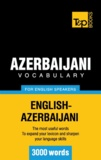 Andrey Taranov - Azerbaijani vocabulary for English speakers - 3000 words.