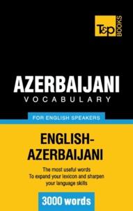 Andrey Taranov - Azerbaijani vocabulary for English speakers - 3000 words.