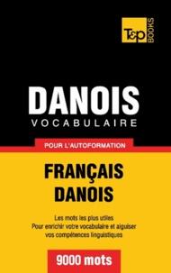 Andrey Taranov - Danois vocabulaire pour l'autoformation français-danois 9000 mots - Les mots les plus utiles. Pour enrichir votre vocabulaire et aiguiser vos compétences linguistiques.