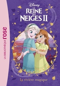 Andria Warmflash Rosenbaum et Rosalind Elland-Goldsmith - La Reine des Neiges II Tome 1 : La rivière magique.
