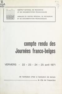 Andrianne et  Chauchoy - De l'animation d'hier à l'animation de demain, le rôle de l'inspection - Compte rendu des journées franco-belges, Verviers 22-23-24-25 avril 1971.