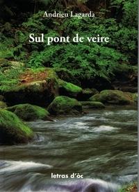 Andrieu Lagarda et Camilha Bilhac - Sul pont de veire (+CD).