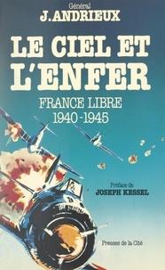 Andrieux - Le Ciel et l'enfer - France libre, 1940-1945.