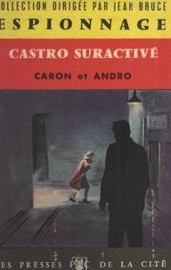Andro et  Caron - Castro suractivé.