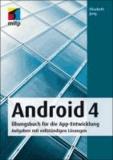 Android 4 Übungsbuch - Übungsbuch für die App-Entwicklung. Aufgaben mit vollständigen Lösungen.