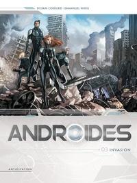 Sylvain Cordurié - Androïdes T03 - Invasion.