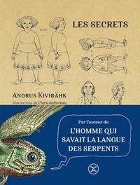 Andrus Kivirähk et Clara Audureau - Les secrets.
