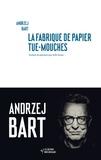 Andrzej Bart - La fabrique de papier tue-mouches.