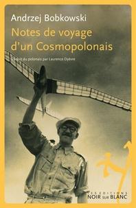 Andrzej Bobkowski - Notes de voyage d'un Cosmopolonais.