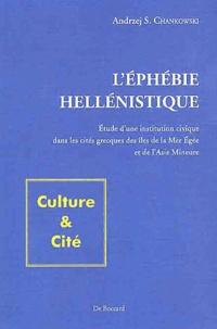 Andrzej Chankowski - L'éphébie hellénistique - Etude d'une institution civique dans les cités grecques des îles de la mer Egée et de l'Asie mineure.