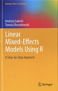Andrzej Galecki et Tomasz Burzykowski - Linear Mixed-Effects Models Using R - A Step-by-Step Approach.