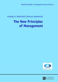 Andrzej Kozminski et Dariusz Jemielniak - The New Principles of Management.