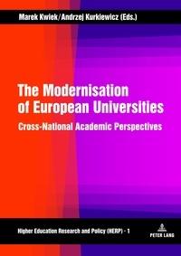 Andrzej Kurkiewicz et Marek Kwiek - The Modernisation of European Universities - Cross-National Academic Perspectives.