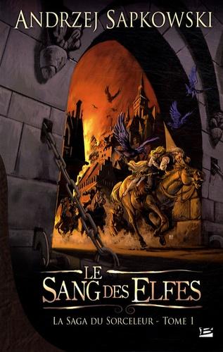 La saga du sorceleur Tome 1 Le Sang des elfes