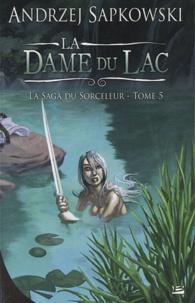 Andrzej Sapkowski - La saga du sorceleur Tome 5 : La dame du lac.