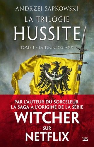 La Trilogie hussite Tome 1 La tour des fous
