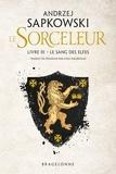 Andrzej Sapkowski - Le Sorceleur Tome 3 : Le Sang des elfes.