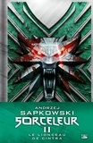 Andrzej Sapkowski - Sorceleur Intégrale Tome 2 : Le Lionceau de Cintra - Le sang des elfes ; Le temps du mépris ; Le baptème du feu. Suivi d'une nouvelle inédite : La route d'où on ne revient pas.