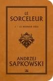 Andrzej Sapkowski - Sorceleur Tome 1 : Le Dernier Voeu.