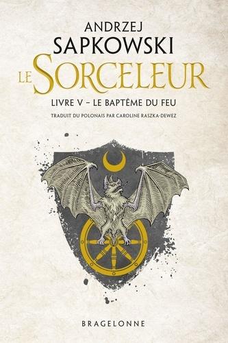 Sorceleur Tome 5 - Le baptême du feu - 9782820507716 - 5,99 €