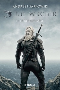 Andrzej Sapkowski - The Witcher Tome 1 : Le Dernier Voeu.