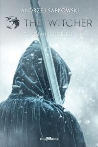 Andrzej Sapkowski - The Witcher Tome 3 : Le sang des elfes.