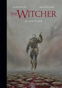 Andrzej Sapkowski et Thimothée Montaigne - The Witcher - Le Sorceleur.