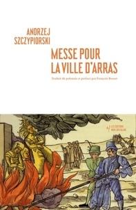 Andrzej Szczypiorski - Messe pour la ville d'Arras.