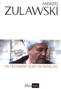 Andrzej Zulawski - Un testament écrit en français.