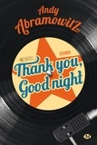 Andy Abramowitz - Thank You, Goodnight.