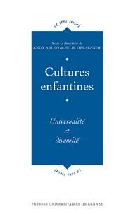 Andy Arleo et Julie Delalande - Cultures enfantines - Universalité et diversité.