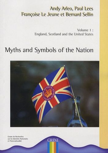Andy Arleo et Paul Lees - Myths and Symbols of the Nation - Volume 1, England, Scotland and the United States.