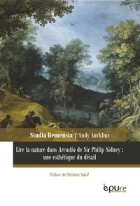 Andy Auckbur - Lire la nature dans Arcadia de Sir Philip Sidney : une esthétique du détail.