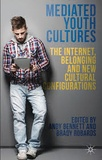 Andy Bennett et Brady Robards - Mediated Youth Cultures: The Internet, Belonging and New Cultural Configurations.