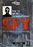 Andy Briggs - How to be an international spy.