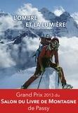 Andy Cave et Eric Vola - L'ombre et la lumière - Grand Prix 2013 du Salon du Livre de Montagne de Passy..