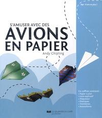 Samuser avec des avions en papier - Avec 60 feuilles de papier présentant 16 super modèles à plier, 1 livre explicatif, 1 propulseur, 20 élastiques, 20 trombones, 2 planche dautocollants.pdf