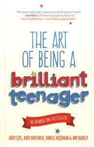 Andy Cope et Andy Whittaker - The Art of Being a Brilliant Teenager.