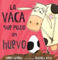 Andy Cutbill et Russell Ayto - La vaca que puso un huevo.