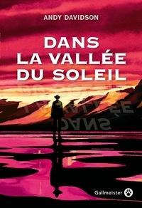 Andy Davidson - Dans la vallée du soleil.