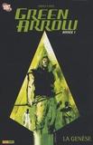 Andy Diggle et  Jock - Green Arrow Tome 1 : La genèse.