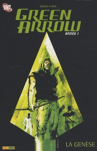 Andy Diggle et  Jock - Green Arrow Tome 1 : La genèse.